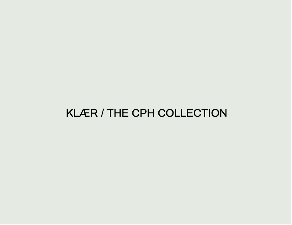 KLÆR / THE CPH COLLECTION